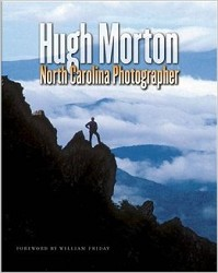 Hugh Morton: North Carolina Photographer,9780807830739