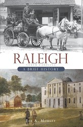 Raleigh, North Carolina: A Brief History