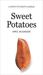 Sweet Potatoes: Savor The South,9781469617664