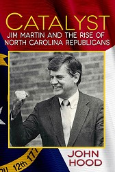 CATALYST: Jim Martin and the Rise of N.C. Republicans,9780895876577