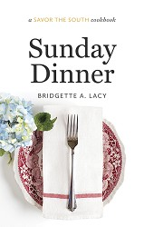 Sunday Dinner: Savor The South,9781469622453