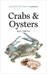 Crabs & Oysters: Savor The South,9781469622620