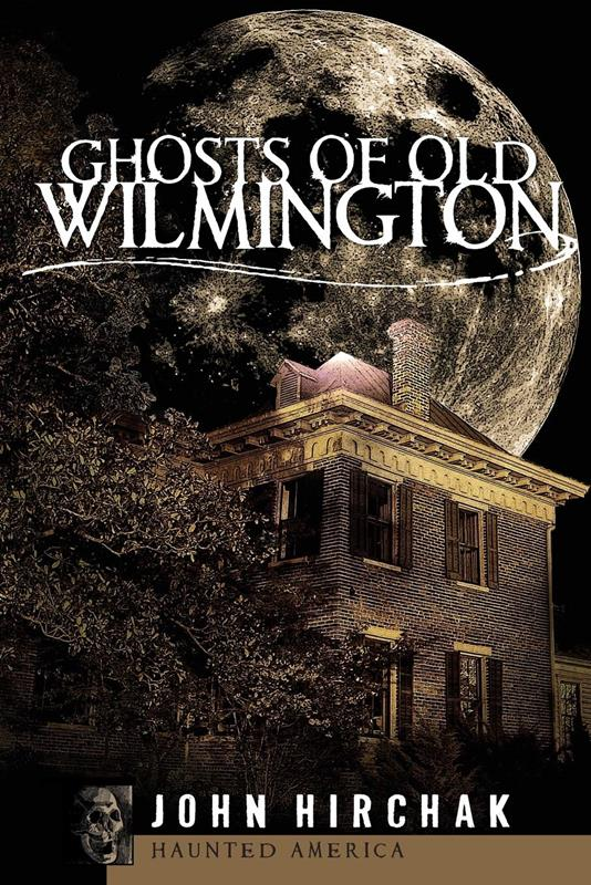 Ghosts of Old Wilmington,9781596291508