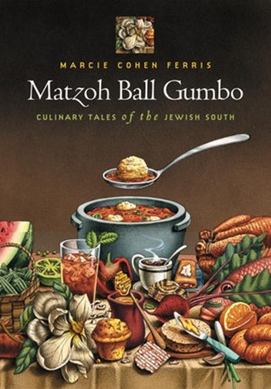 Matzoh Ball Gumbo: Culinary Tales of the Jewish South,9780807871232