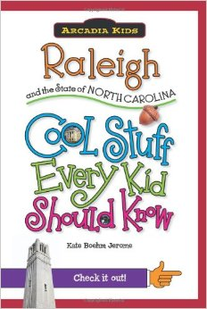 Raleigh & The State of NC: Cool Stuff Every Kid Should Know