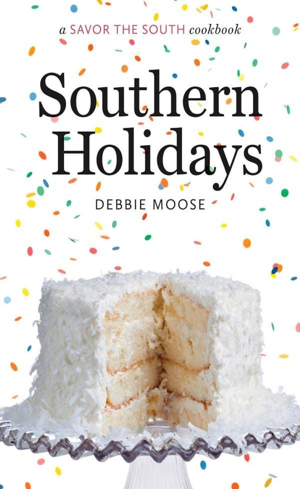 Southern Holidays: Savor The South,9781469617893