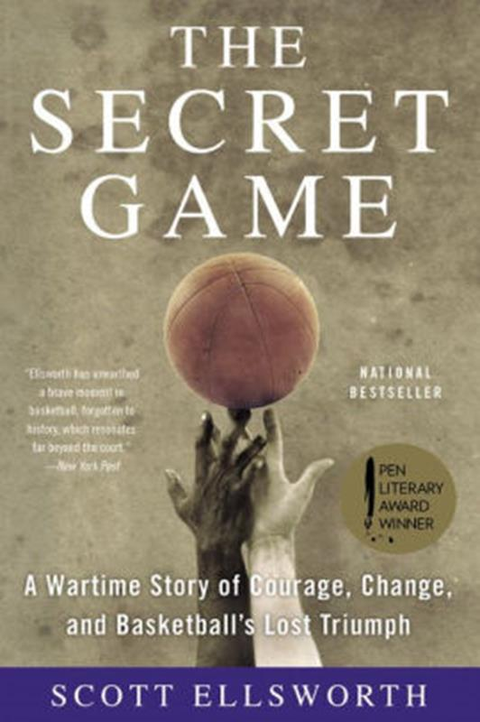 The Secret Game: A Wartime Story of Courage, Change, & BBall
