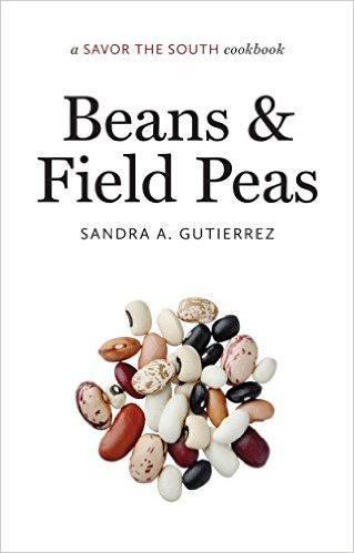 Beans and Field Peas: Savor The South,9781469623955