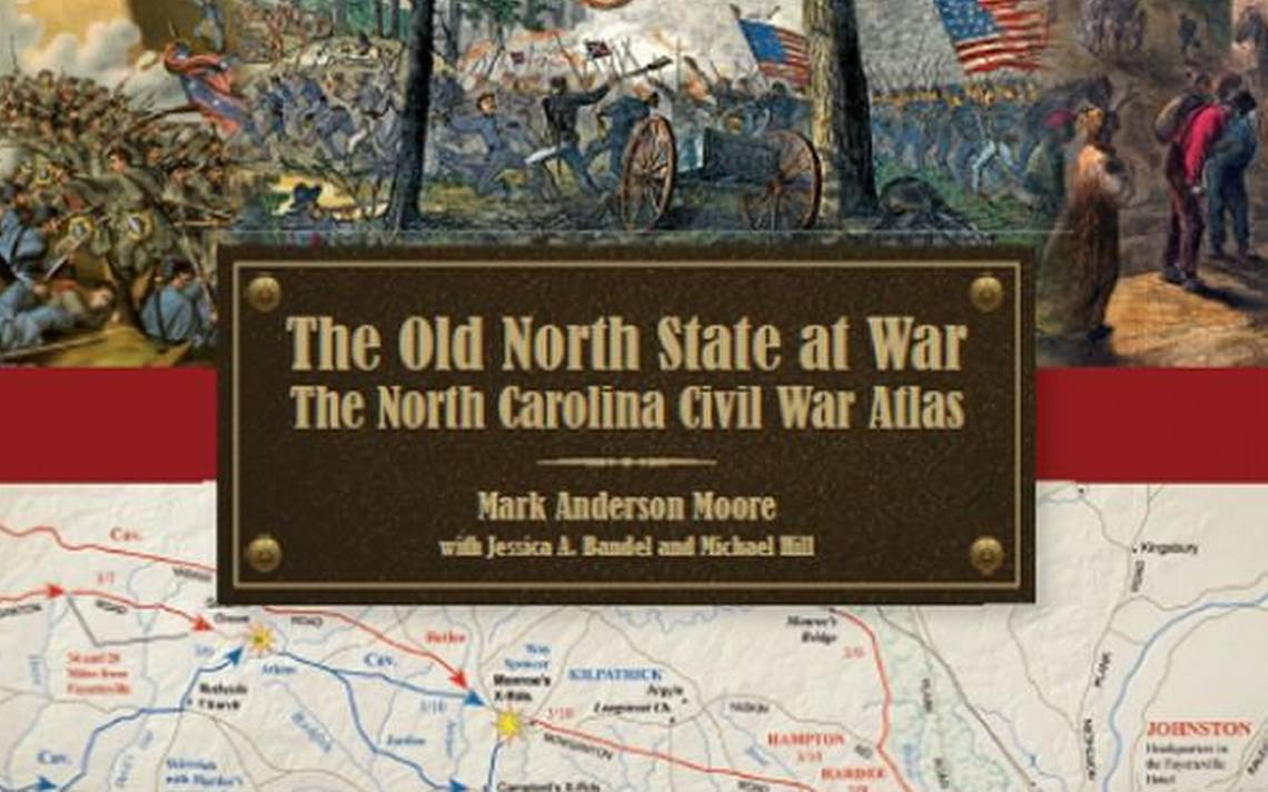 The Old North State at War: The NC Civil War Atlas,Historical Publications