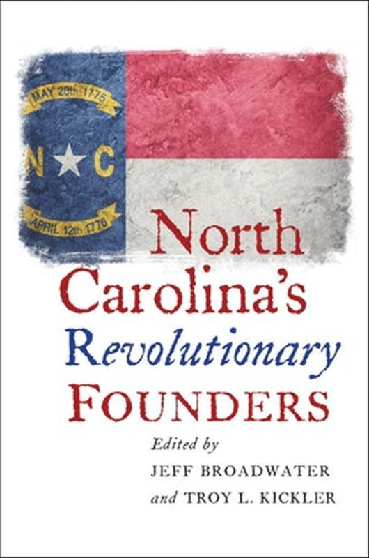North Carolina's Revolutionary Founders,9781469651200