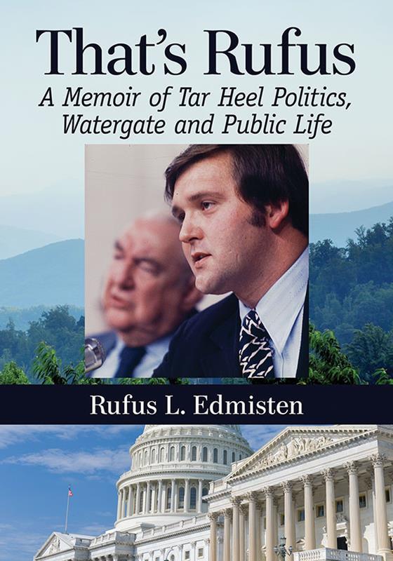 That's Rufus: A Memoir of Tarheel Politics, Watergate...,9781476677972