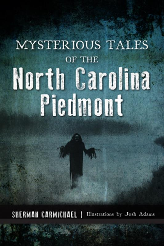 Mysterious Tales of the NC Piedmont,9781467144063