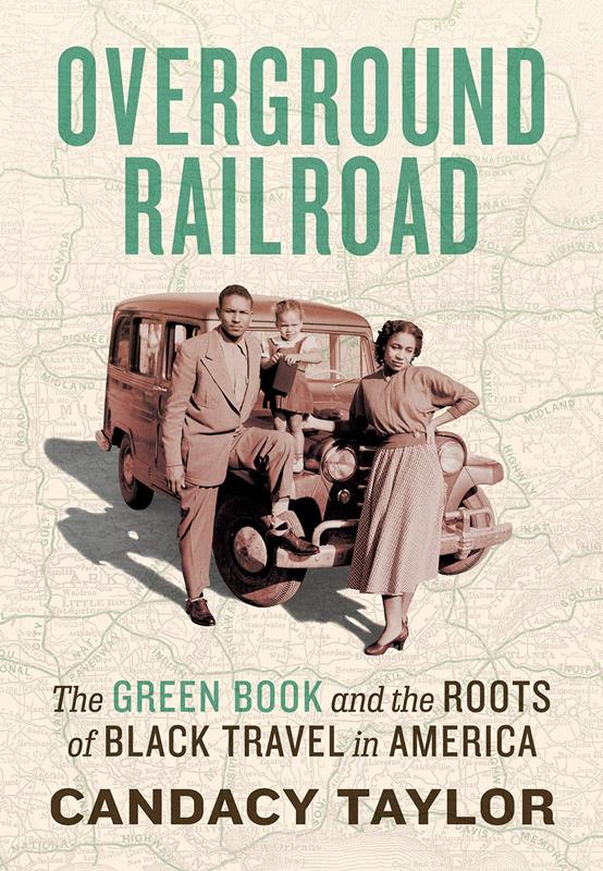 Overground Railroad:The Green Book & Roots of Black Travel,9781419738173